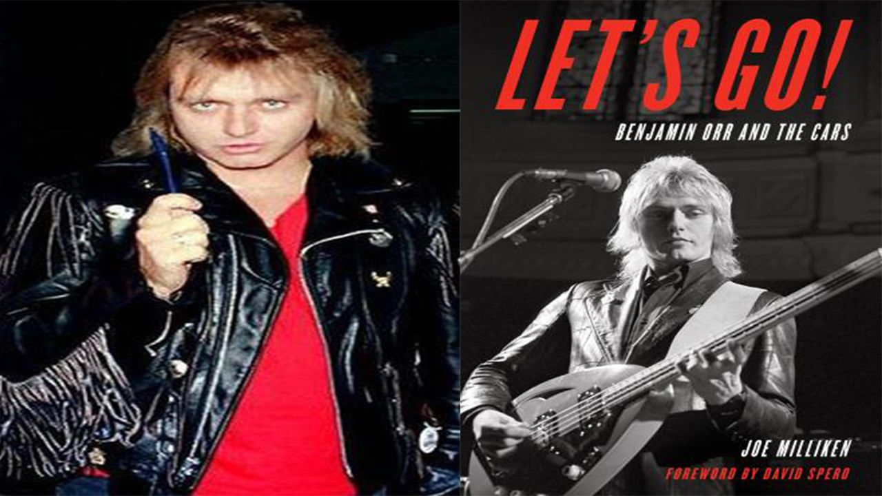 Let's Go: Benjamin Orr & The Cars by Joe Milliken (BOOK REVIEW ...