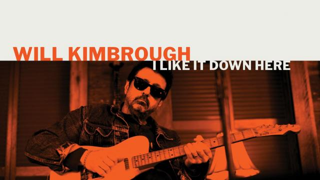 Versatile Will Kimbrough Goes Solo for First Time in Five Years with Love Letter to the South 'I Like It Down Here' (ALBUM REVIEW)